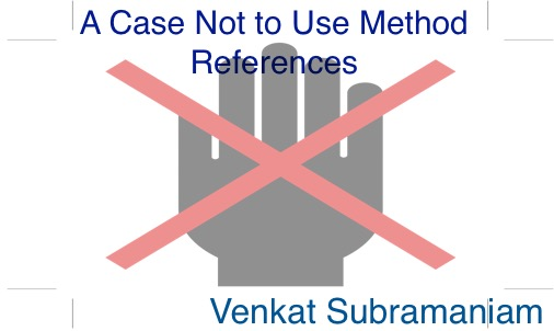 A case not to use method reference
