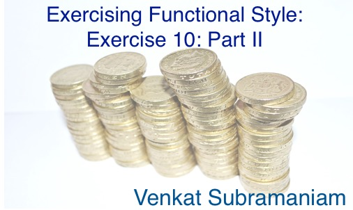 Exercising functional style 10 2