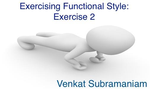 Exercising functional style 2