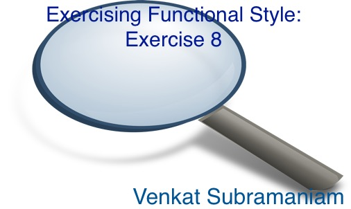 Exercising functional style 8