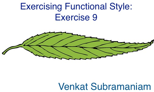 Exercising functional style 9