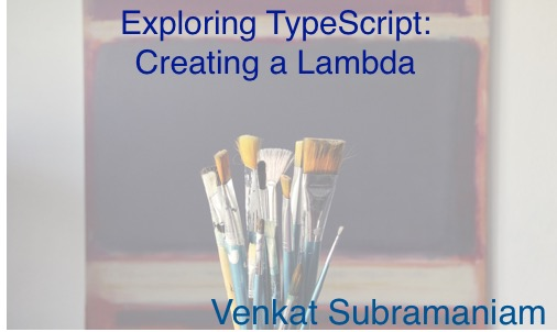 Exploring typescript creating a lambda