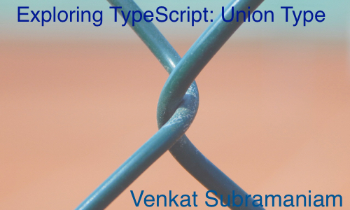 Exploring typescript union types