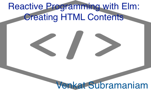 Reactive elm creating html contents